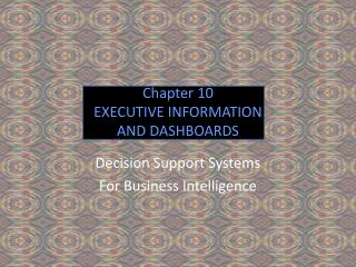 Chapter 10 EXECUTIVE INFORMATION AND DASHBOARDS