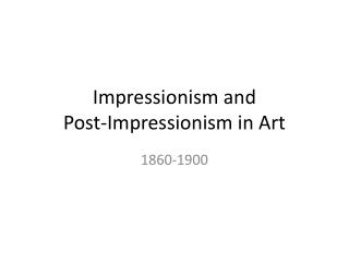 Impressionism and  Post-Impressionism in Art