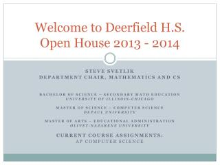 Welcome to Deerfield H.S. Open House  2013 - 2014