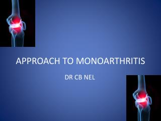 APPROACH TO MONOARTHRITIS