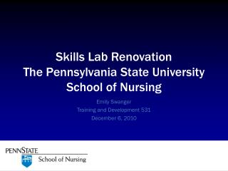 Skills Lab Renovation The Pennsylvania State University School of Nursing