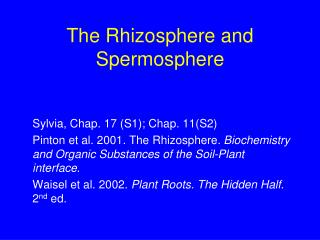 The Rhizosphere and Spermosphere