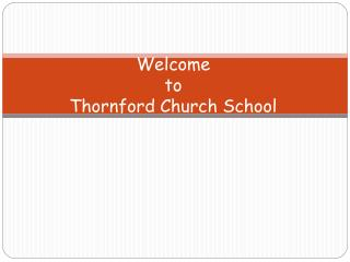 Welcome  to  Thornford  Church School