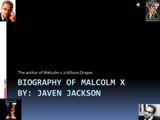 Biography of Malcolm x  By: Javen Jackson