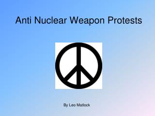 Anti Nuclear Weapon Protests