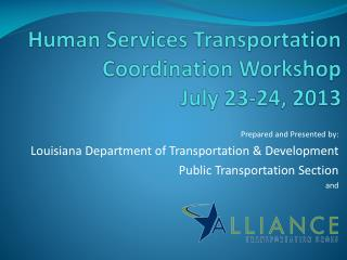 Human Services Transportation Coordination Workshop July 23-24, 2013
