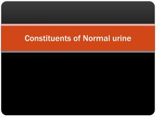 Constituents of Normal urine