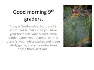 Good morning 9 th  graders.
