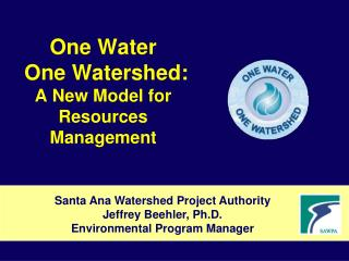 One Water  One Watershed: A New Model for Resources Management