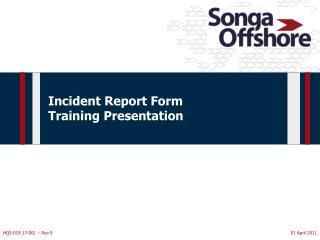 Incident Report Form  Training Presentation