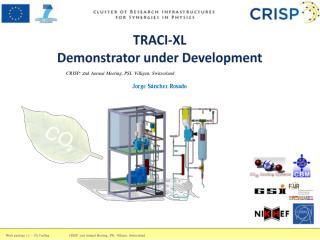 TRACI-XL Demonstrator under Development