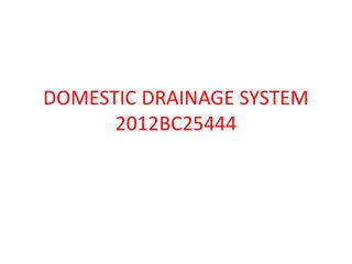DOMESTIC DRAINAGE SYSTEM 2012BC25444