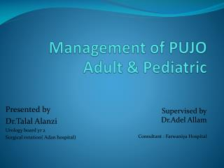 Management of PUJO Adult & Pediatric