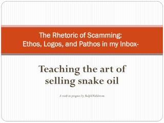 The Rhetoric of Scamming:  Ethos, Logos, and Pathos in my Inbox-