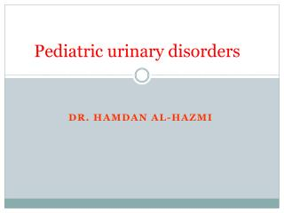 Pediatric urinary disorders