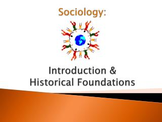 Sociology: Introduction &  Historical Foundations