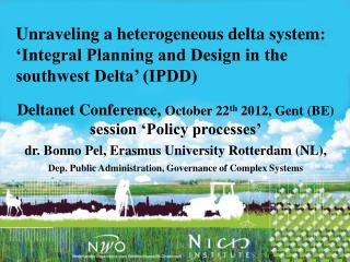 Deltanet  Conference,  October 22 th  2012 ,  Gent  (BE)  session 'Policy processes '