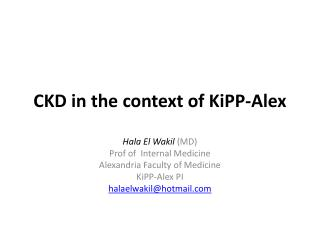 CKD in the context of  KiPP -Alex