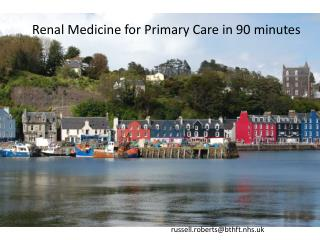 Renal Medicine for Primary Care in 90 minutes