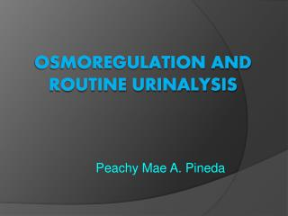 Osmoregulation  and Routine Urinalysis