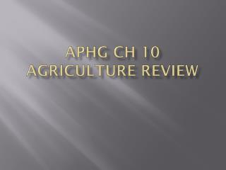 APHG Ch 10 Agriculture review