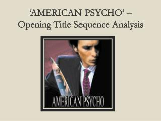 'AMERICAN PSYCHO' – Opening Title Sequence Analysis