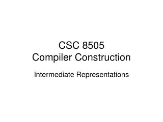 CSC 8505 Compiler Construction
