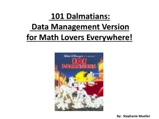 101 Dalmatians: Data Management Version for Math Lovers Everywhere!
