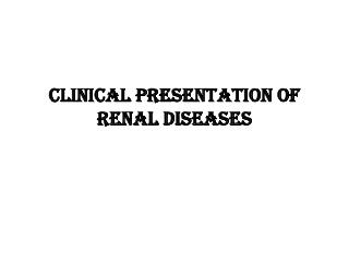 Clinical presentation of renal diseases