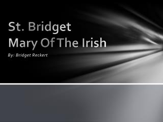 St. Bridget Mary Of The Irish