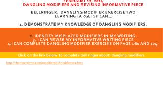 Click on the link below  to  complete bell ringer about   dangling modifiers .