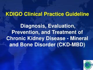 KDIGO Clinical Practice Guideline   Diagnosis, Evaluation, Prevention, and Treatment of Chronic Kidney Disease - Mineral
