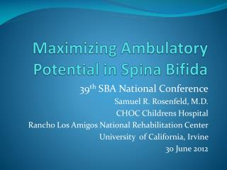 Maximizing Ambulatory Potential in  Spina  Bifida