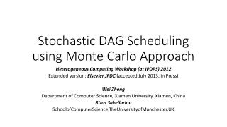 Stochastic DAG Scheduling using Monte Carlo Approach