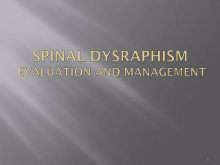 SPINAL  DYSRAPHism  evaluation and management