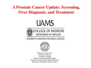 A Prostate Cancer Update: Screening, Over Diagnosis, and Treatment
