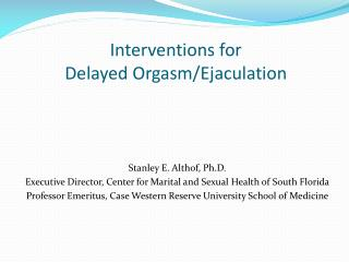 Interventions  for  Delayed Orgasm/Ejaculation