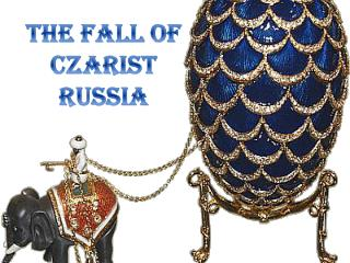 The Fall of Czarist Russia