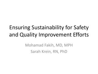Ensuring Sustainability for Safety and Quality Improvement  Efforts