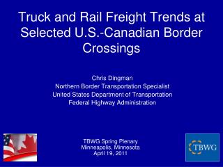 Truck and Rail Freight Trends at  Selected U.S.-Canadian Border Crossings