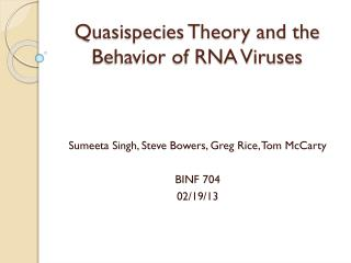 Quasispecies Theory and the Behavior of RNA Viruses