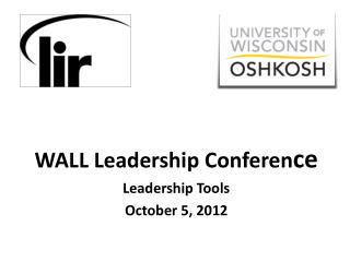 WALL Leadership Conferen ce Leadership Tools October 5, 2012