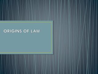 ORIGINS OF LAW