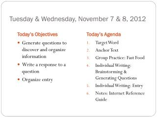 Tuesday & Wednesday,  November  7 & 8,  2012