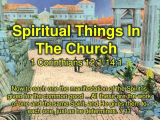 Spiritual  Things In The  Church 1 Corinthians 12:1-14:1