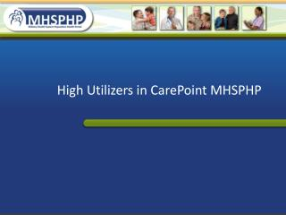 High Utilizers in  CarePoint  MHSPHP