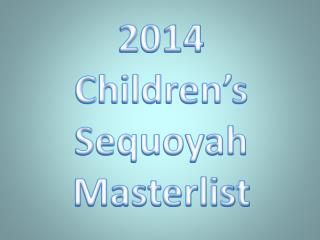 2014 Children's  Sequoyah Masterlist