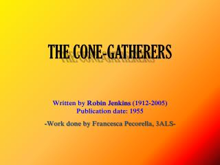 THE CONE-GATHERERS