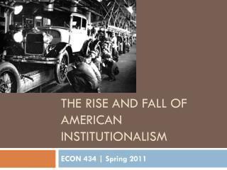The rise and fall of American Institutionalism