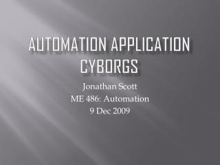 Automation Application Cyborgs